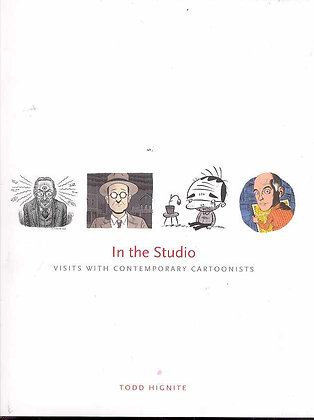 IN THE STUDIO VISITS WITH CONTEMPORARY CARTOONISTS HC