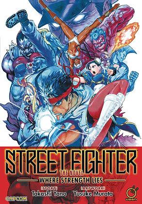STREET FIGHTER NOVEL WHERE STRENGTH LIES SC UDON ENTERTAINMENT INC