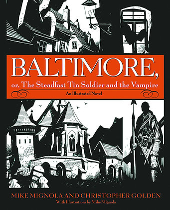BALTIMORE STEADFAST TIN SOLDIER & VAMPIRE PX HC (Hardcover) BANTAM / SPECTRA (W)