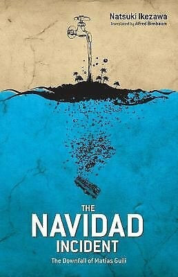 The Navidad Incident: The Downfall of Matías Guili Hardcover – March 20, 2012 by