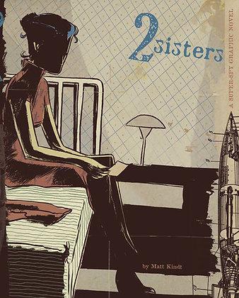 2 SISTERS GN IDW - TOP SHELF (W/A/CA) Matt Kindt by Matt Kindt Kindt's daring s