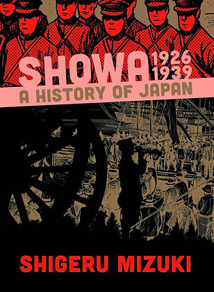 SHOWA HISTORY OF JAPAN GN VOL 01 1926 -1939 SHIGERU MIZUKI ( DRAWN & QUARTERLY