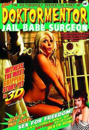 DPD DOKTORMENTOR JAIL BABE SURGEON #6 (MR)