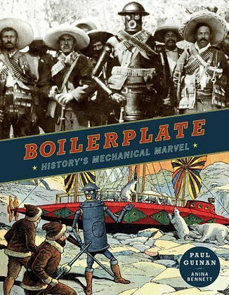 Boilerplate: History's Mechanical Marvel Hardcover – October 1, 2009 by Paul Gui