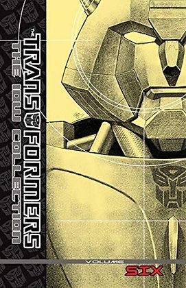 TRANSFORMERS IDW COLLECTION HC VOL 06 IDW PUBLISHING (W) Mike Costa & Various