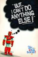 But I Can't Do Anything Else! The Art of Rob Schrab Hardcover – April 19, 2011 b