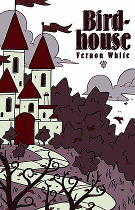 Birdhouse Paperback – March 9, 2010 by Vernon White (Author, Artist)