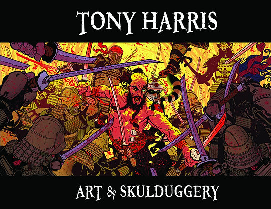 Tony Harris: Art and Skulduggery HC Hardcover – April 27, 2010 by None  (Author)