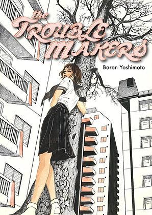 The TroublemakersPaperback – May 23, 2018  byBaron Yoshimoto(Author),Ryan Ho