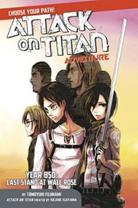 Attack on Titan: Choose Your Path Adventure - Year 850 Last Stand at Wall Rose N