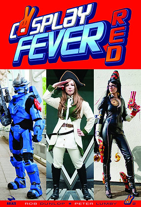COSPLAY FEVER RED SC ABLAZE MEDIA (W/A/CA) Rob Dunlop, Peter Lumby (W) Peter Lu