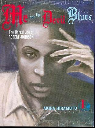 ME & THE DEVIL BLUES GN VOL 01 UNREAL LIFE ROBERT JOHNSON DEL REY (W/A) Akira Hi