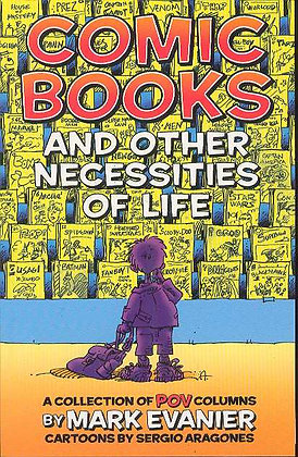 COMIC BOOKS & OTHER NECESSITIES OF LIFE TWOMORROWS PUBLISHING (W) Mark Evanier (