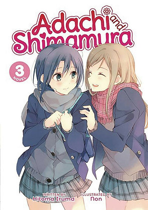 ADACHI & SHIMAMURA LIGHT NOVEL SC VOL 03 SEVEN SEAS ENTERTAINMENT LLC