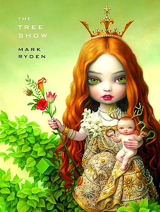 Mark Ryden: The Tree Show Hardcover – February 1, 2009 by Holly Meyers (Author),