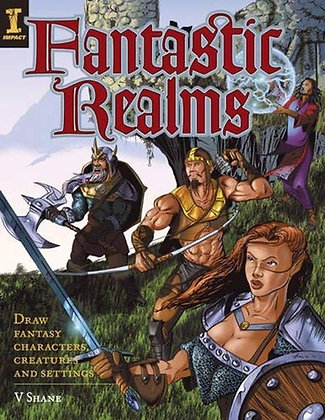 Fantastic Realms!: Draw Fantasy Characters, Creatures and Settings (Paperback)