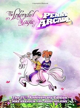 The Splendid Magic of Penny Arcade: The 11 1/2 Anniversary Edition Hardcover