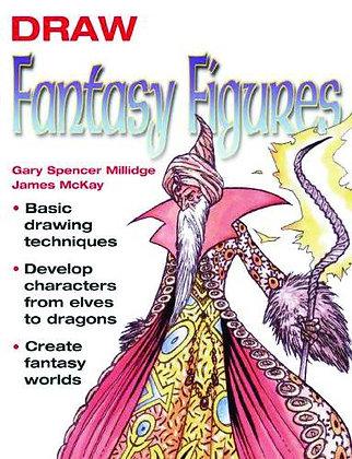 DRAW FANTASY FIGURES SC  TOR BOOKS (W) Sinclair McKay, Gary Spencer Mi