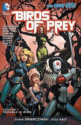 BIRDS OF PREY TP VOL 01 TROUBLE IN MIND (N52) DC COMICS (W) Duane Swierczynski