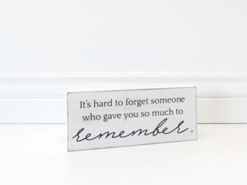 """Hard to Forget"" - Wood Sign - 10"" x 4"""