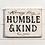 Thumbnail: Humble & Kind Sign