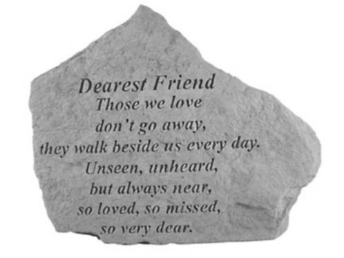 Dearest Friend Those we love…