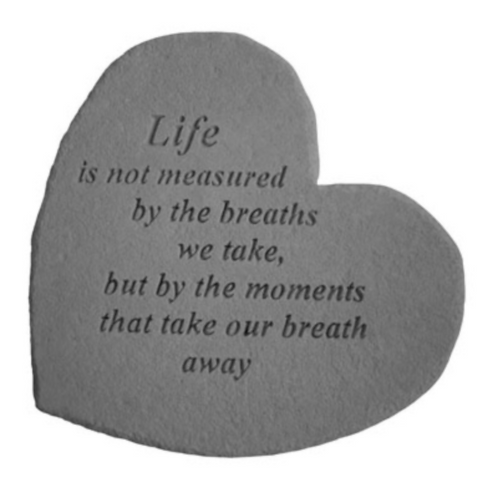 Life is not measured…