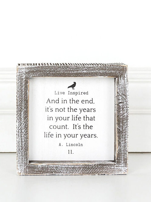 "Live Inspired - Life in your Years - Wood Sign - 5""x 5"""