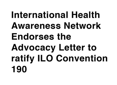 International Health Awareness Network Endorses the Advocacy Letter to ratify ILO Convention 190