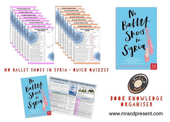 No Ballet Shoes in Syria- Book Knowledge Organiser and Quick Quizzes