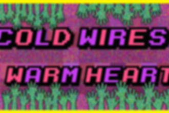 Erik Weisz_Cold Wires Warm Heart_2017.jpg