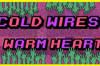 Erik Weisz_Cold Wires Warm Heart_2017.jpg
