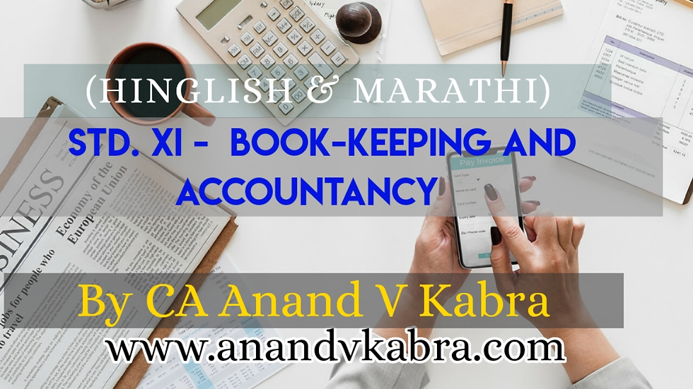 Video Course - Basics of Accountancy (Std XI) by CA Anand V Kabra