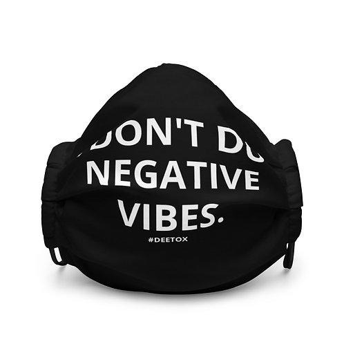 """I DON'T DO NEGATIVE VIBES MASK"""