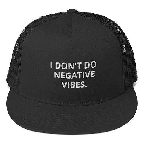 """I DON'T DO NEGATIVE VIBES TRUCKER HAT"""