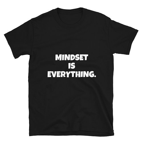 """MINDSET IS EVERYTHING TEE"""