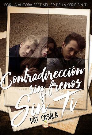 Contradirección sin frenos y sin ti - Novela New Adult - #SerieSinTi6