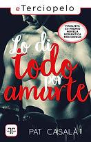 Lo di todo por amarte - Novela romántica adulta