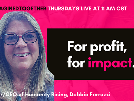 Why For Profit For Impact Is a Smart Business Strategy - Debbie Ferruzzi