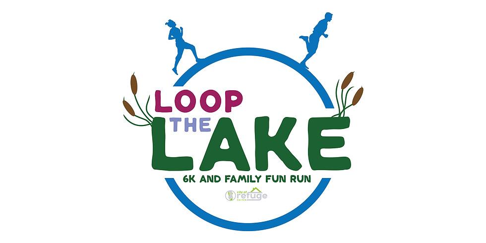 Loop The Lake 6K and 1 Mile Fun Run