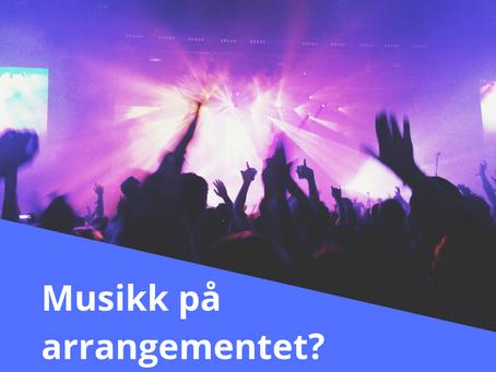 Musikk på arrangementet?