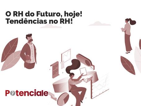 O RH do futuro, hoje! Tendências no RH!
