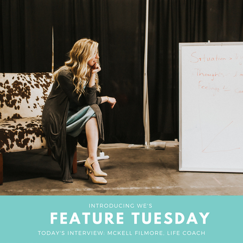 Feature Tuesday: Mckell Fillmore, Anxiety Life Coach
