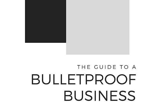 The Guide to a Bulletproof Business