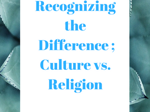 Recognizing the Difference Between Culture and Religion