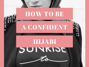 3 Tips for Being a More Confident Hijabi