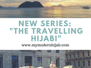 """The Travelling Hijabi"" - New Series Coming to the Blog!"