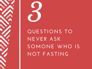 3 Things to Never Say to Someone Not Fasting
