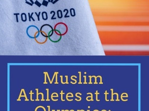 Muslim Athletes at the Olympics; Why we are making a big deal