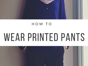 3 Tips For How to Wear Printed Pants